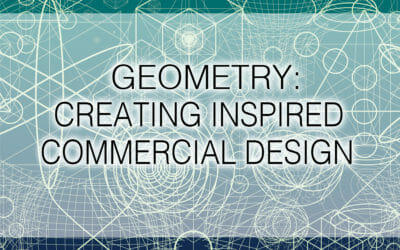 Geometry:  Creating Inspired Commercial Design