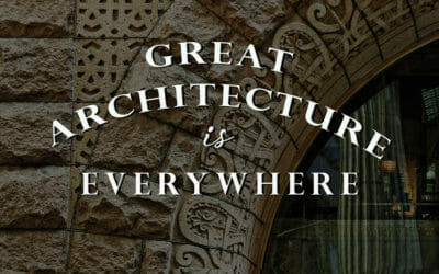 Great Architecture is Everywhere
