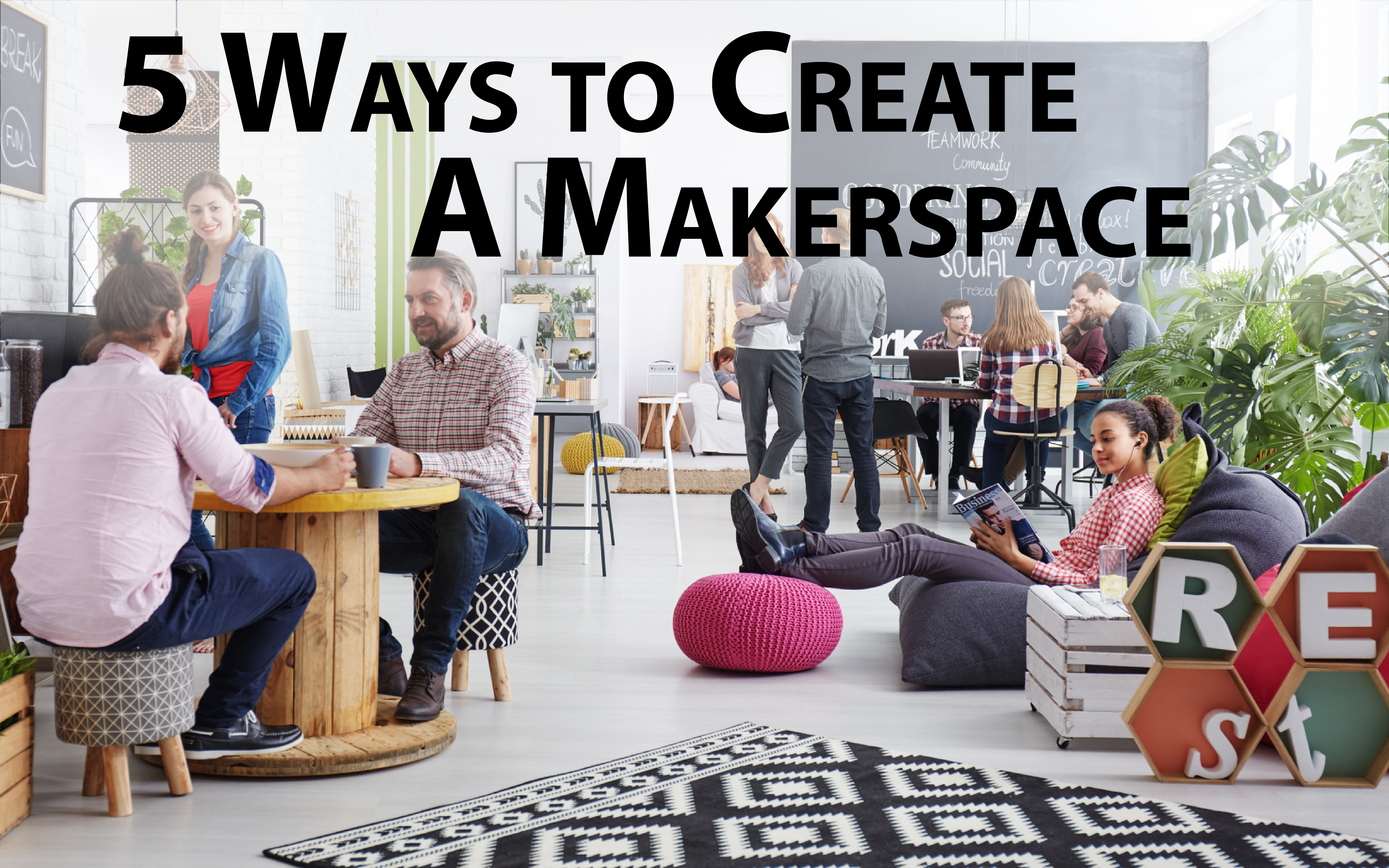 5 Ways To Create A Makerspace Rieke Office Interiors